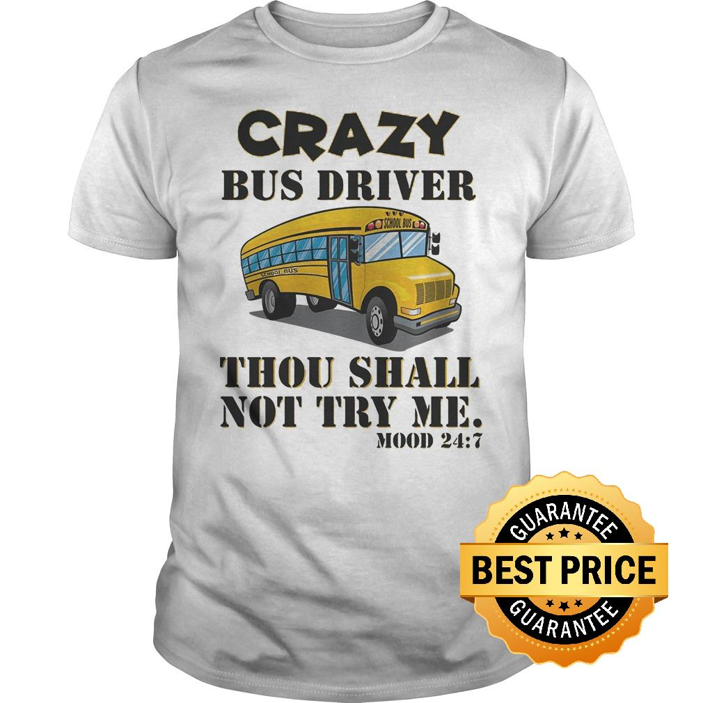 Premium Crazy bus drive thou shall not try me shirt
