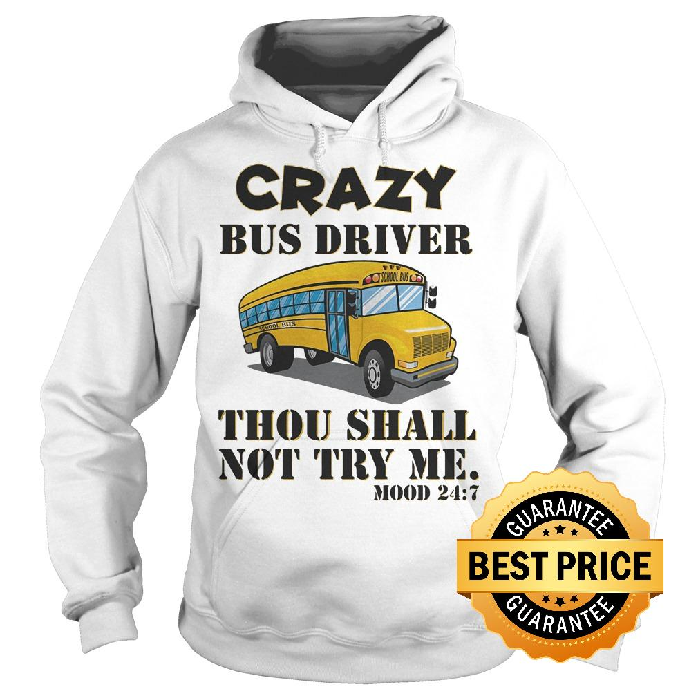 Premium Crazy bus drive thou shall not try me shirt Hoodie