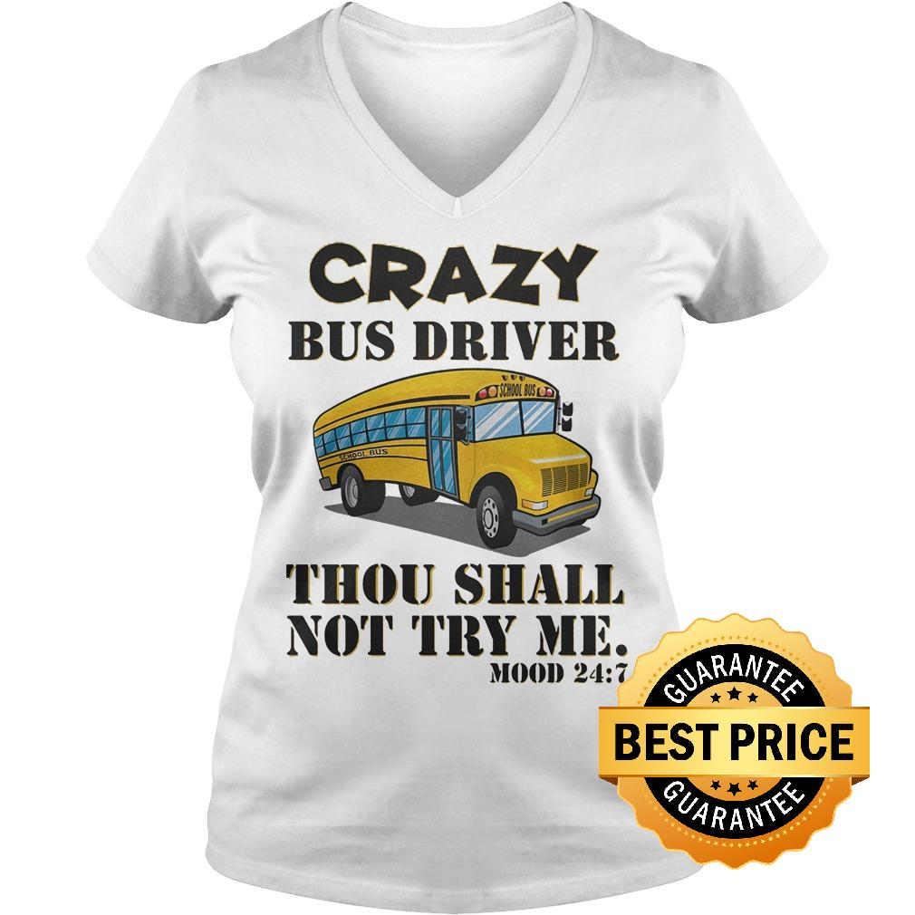 Premium Crazy bus drive thou shall not try me shirt Ladies V-Neck
