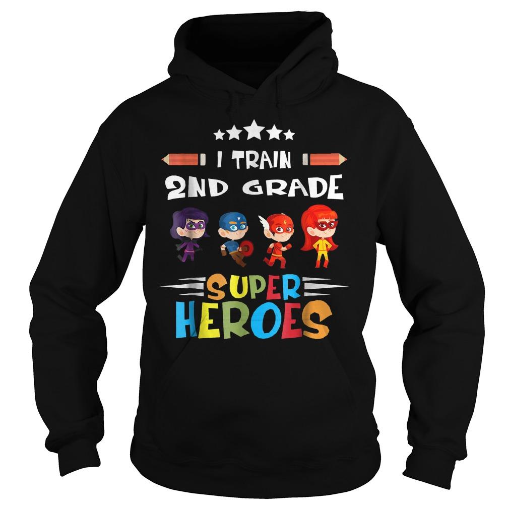 The Best I Train 2nd Grade Super Heroes Shirt Hoodie