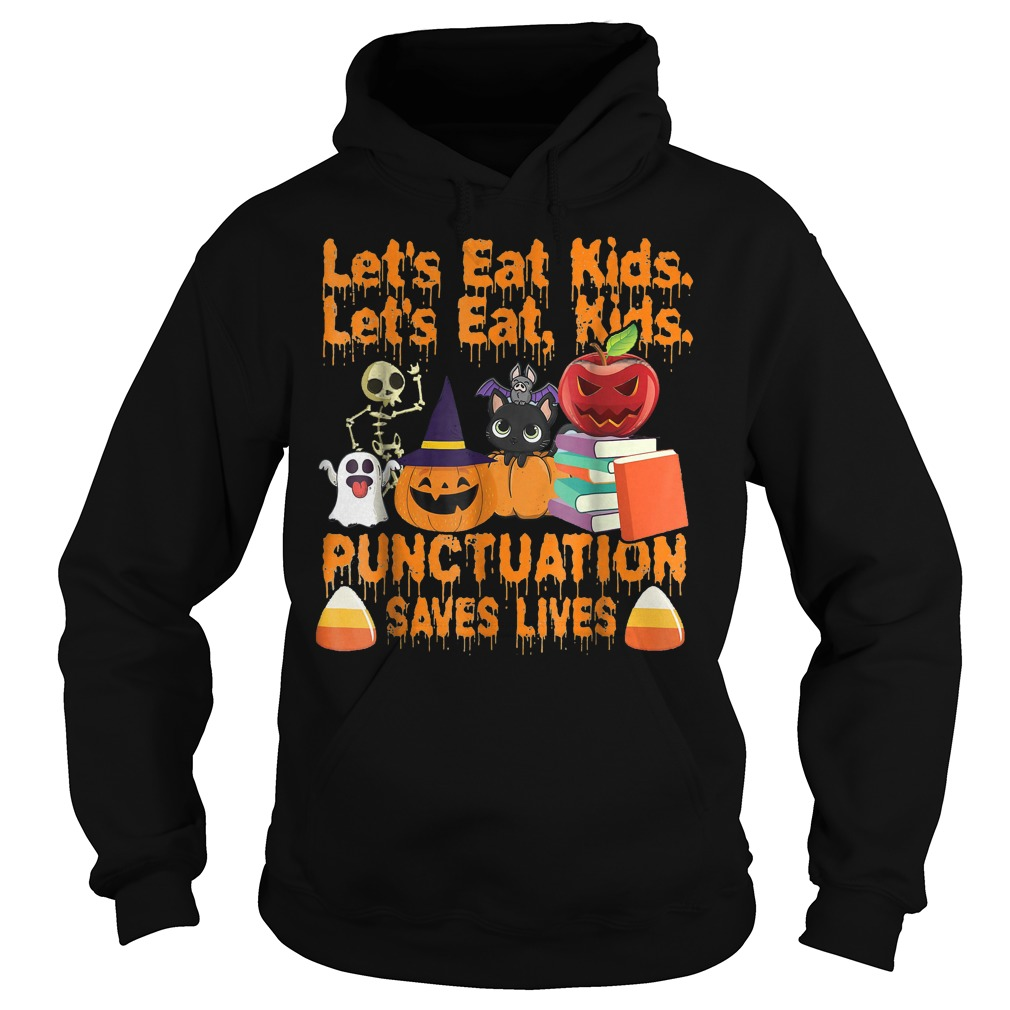 Let's eat kids let's eat kids punctuation saves lives shirt Hoodie