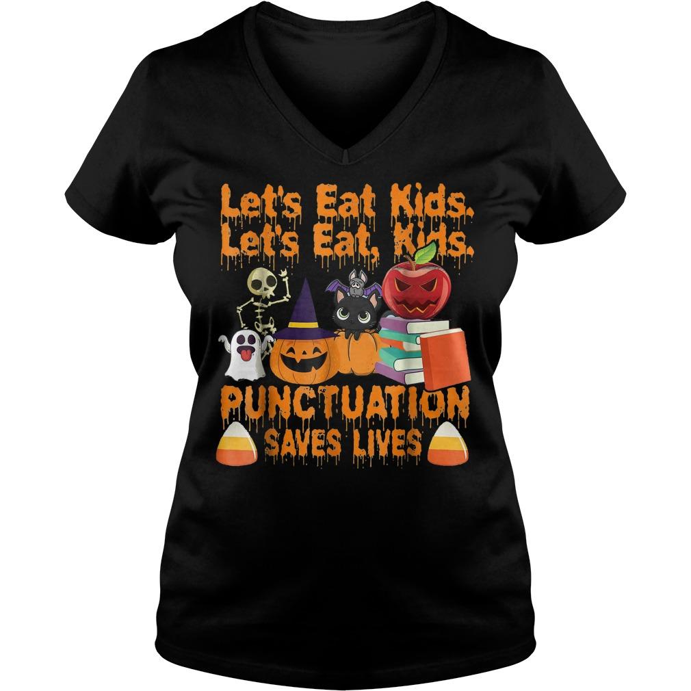 Let's eat kids let's eat kids punctuation saves lives shirt Ladies V-Neck