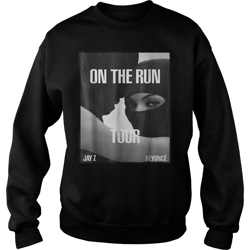 On the run tour Beyonce & Jay z shirt Sweatshirt Unisex