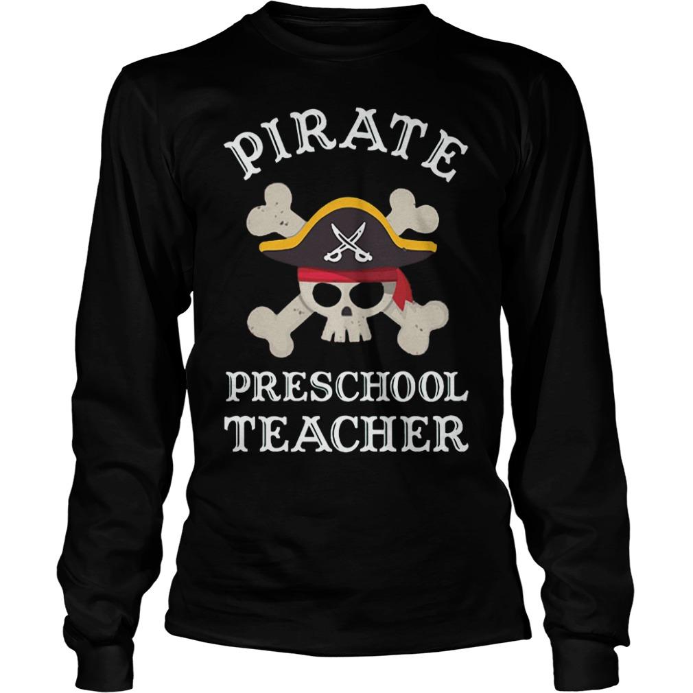 Pirate Preschool Teacher Shirt Longsleeve Tee Unisex