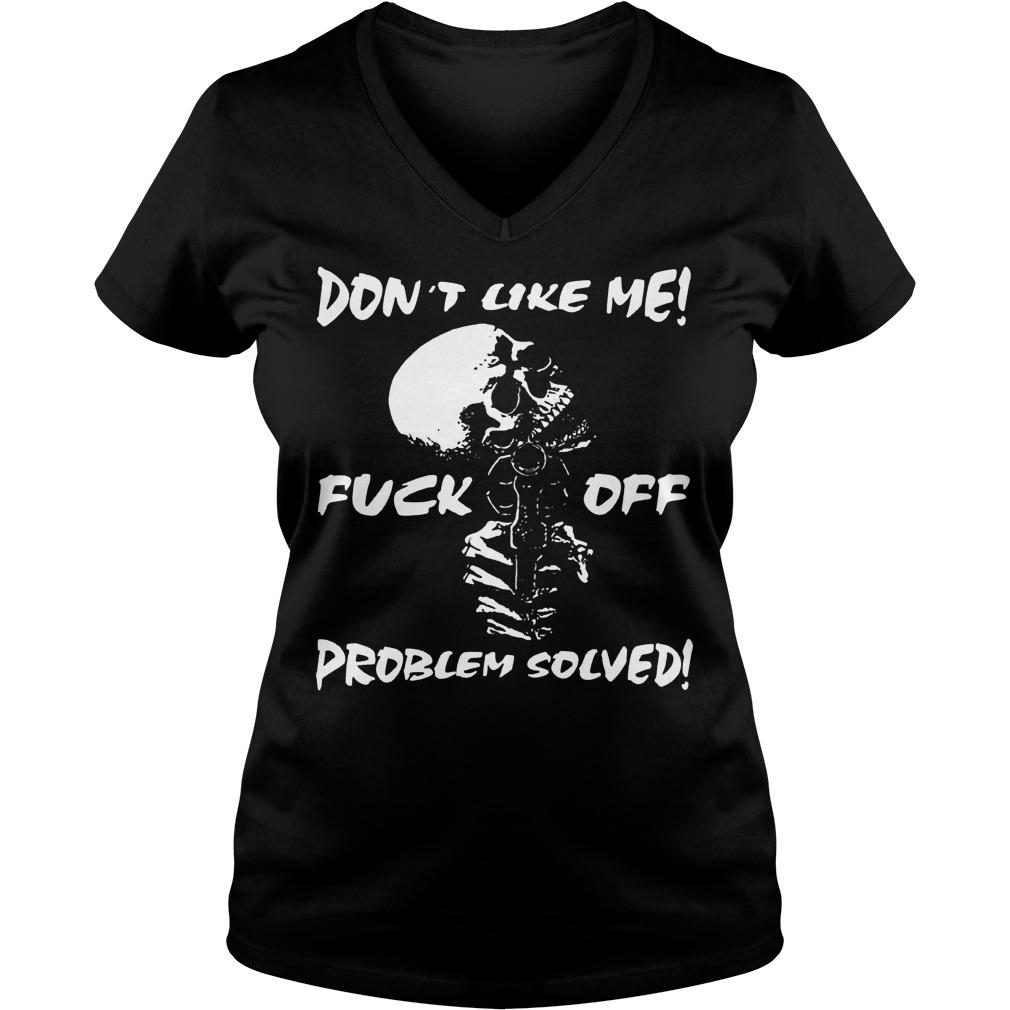 Skull don't like me fuck off problem solved Shirt Ladies V-Neck