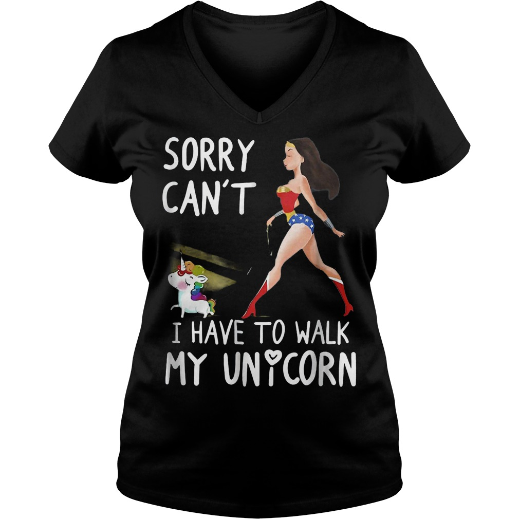 Sorry can't i have to walk my unicorn shirt Ladies V-Neck