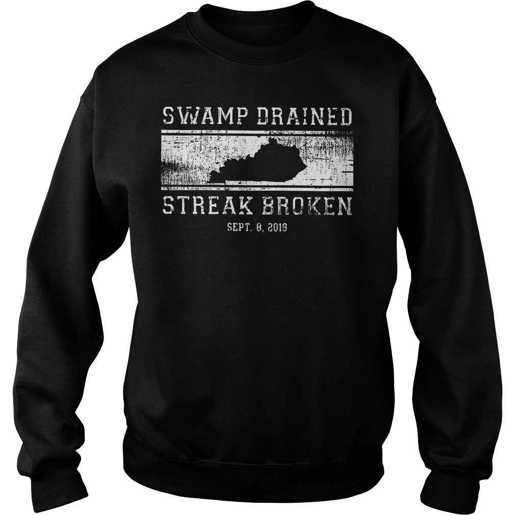 Swamp drained streak broken shirt Sweatshirt Unisex