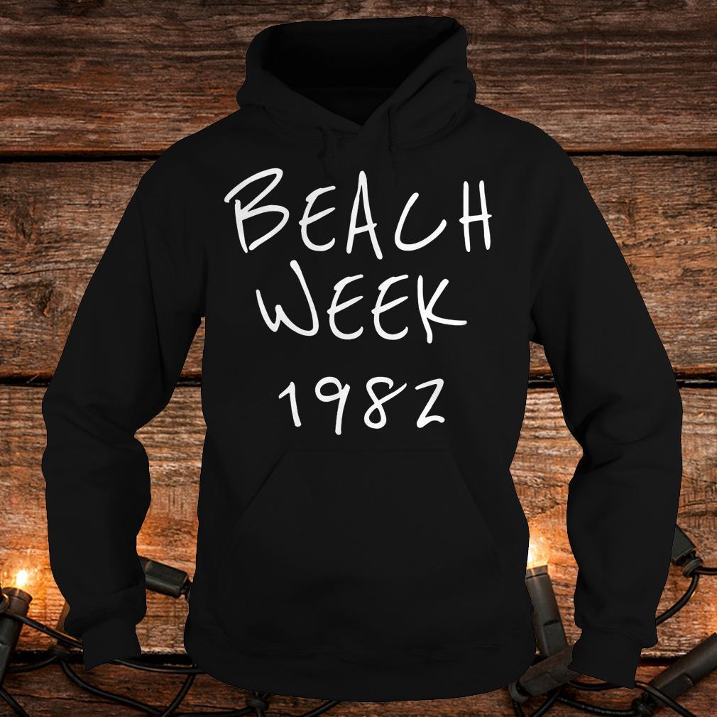 Beach week 1982 Brett Kavanaugh Shirt Hoodie