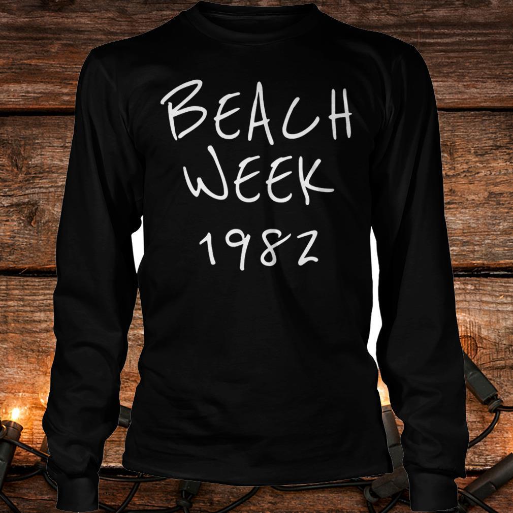 Beach week 1982 Brett Kavanaugh Shirt Longsleeve Tee Unisex