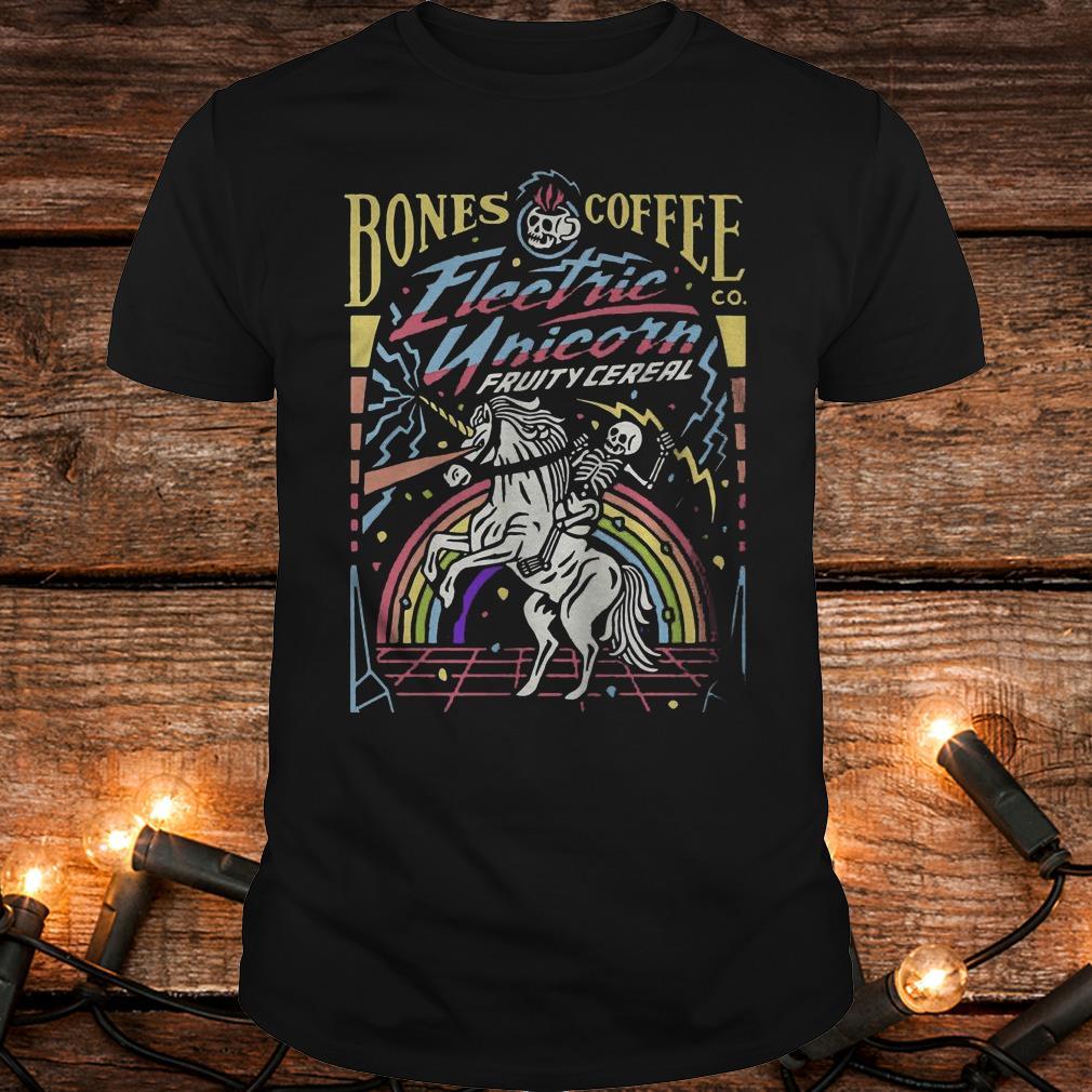 Bones coffee electric unicorn fruity cereal Shirt