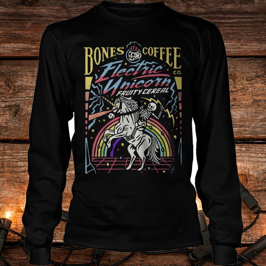 Bones coffee electric unicorn fruity cereal Shirt Longsleeve Tee Unisex