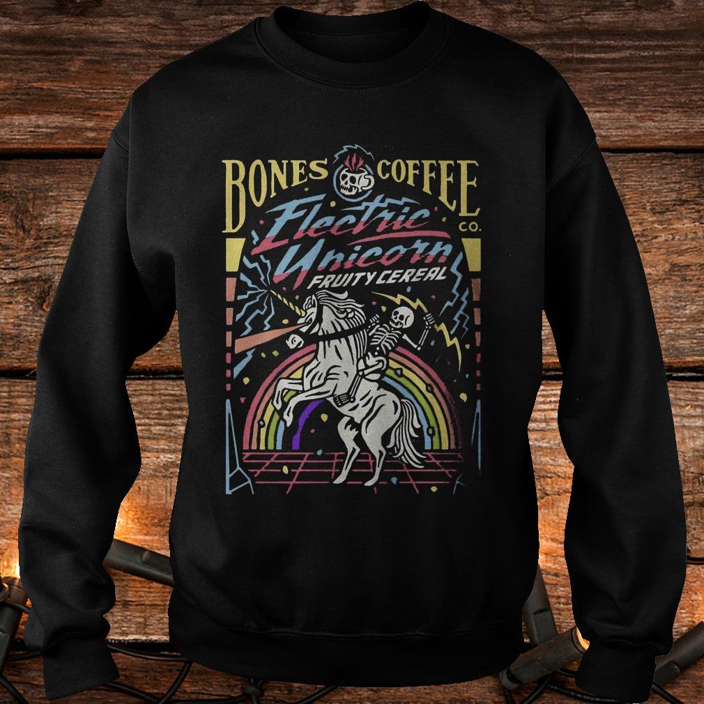 Bones coffee electric unicorn fruity cereal Shirt Sweatshirt Unisex