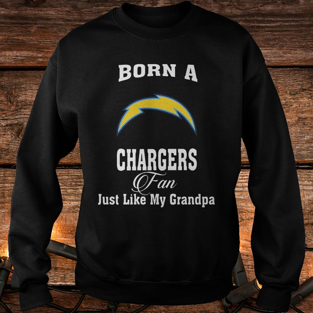 Born A Chargers Fan Just Like My Grandpa T-Shirt Sweatshirt Unisex