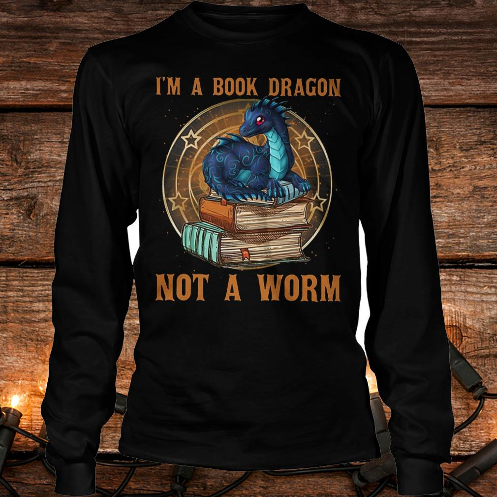 I'm a book dragon not a worm shirt Longsleeve Tee Unisex