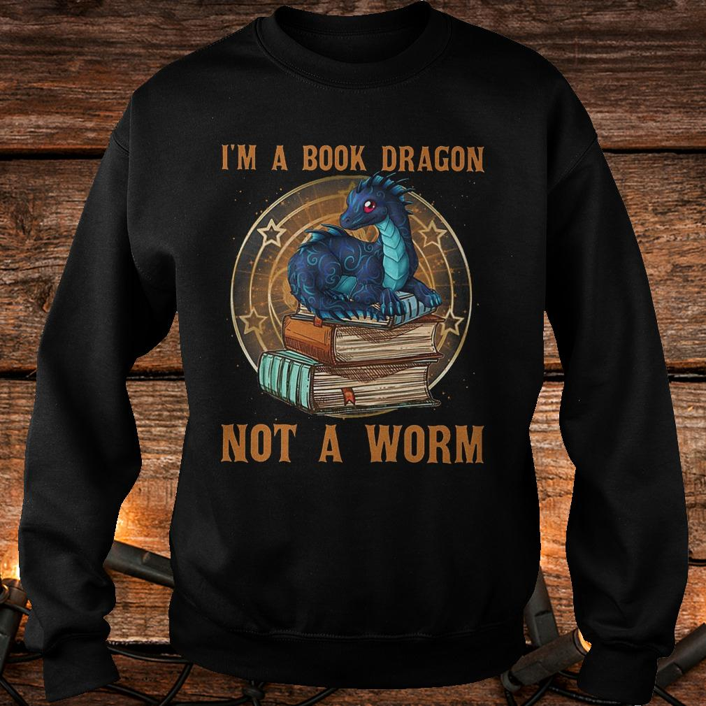 I'm a book dragon not a worm shirt Sweatshirt Unisex