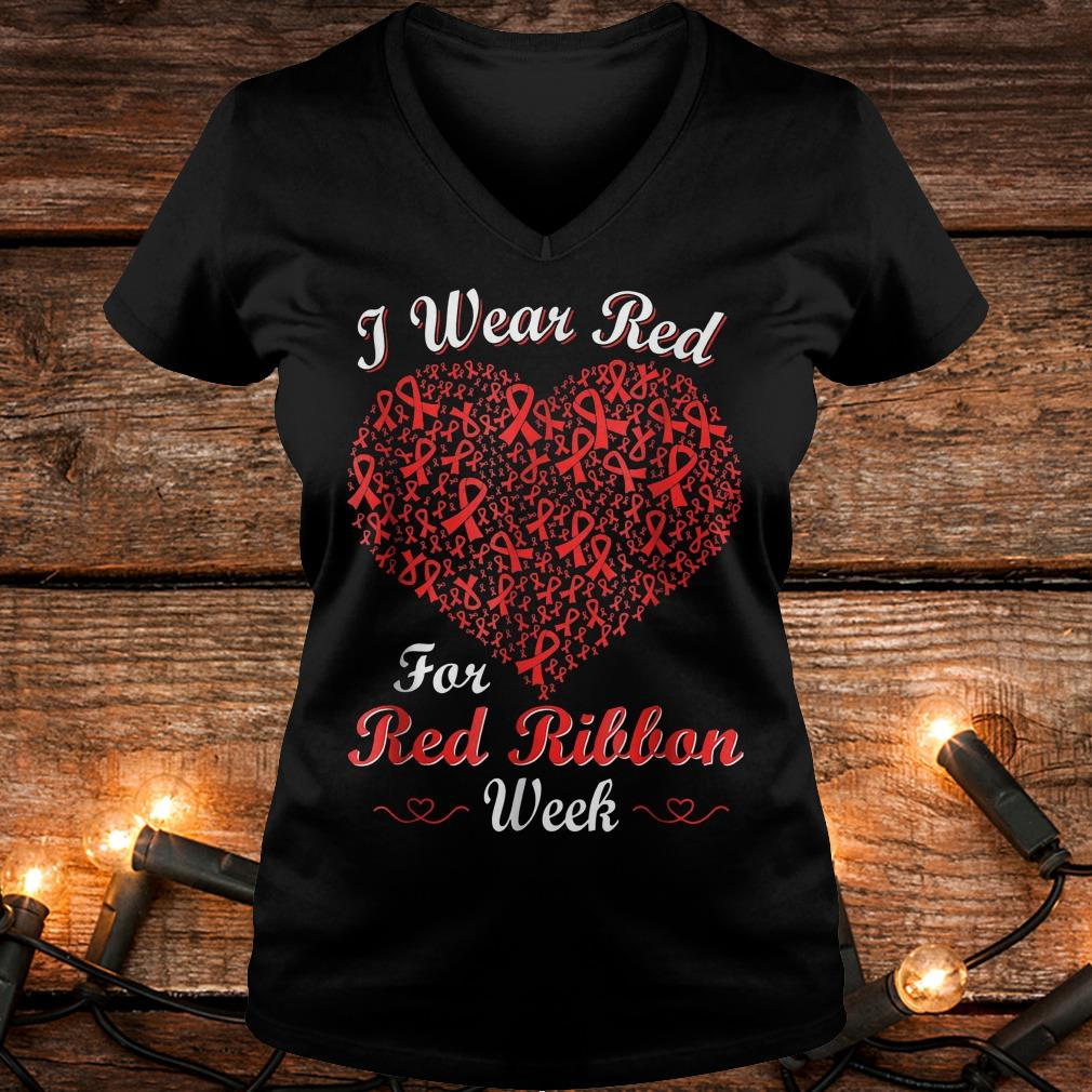 I wear red for red ribbon week love support Shirt Ladies V-Neck