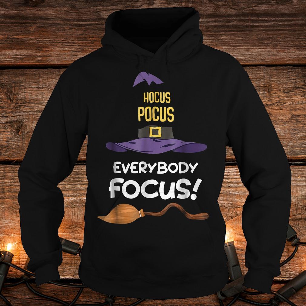 Premium Hocus Pocus everybody focus Shirt Hoodie