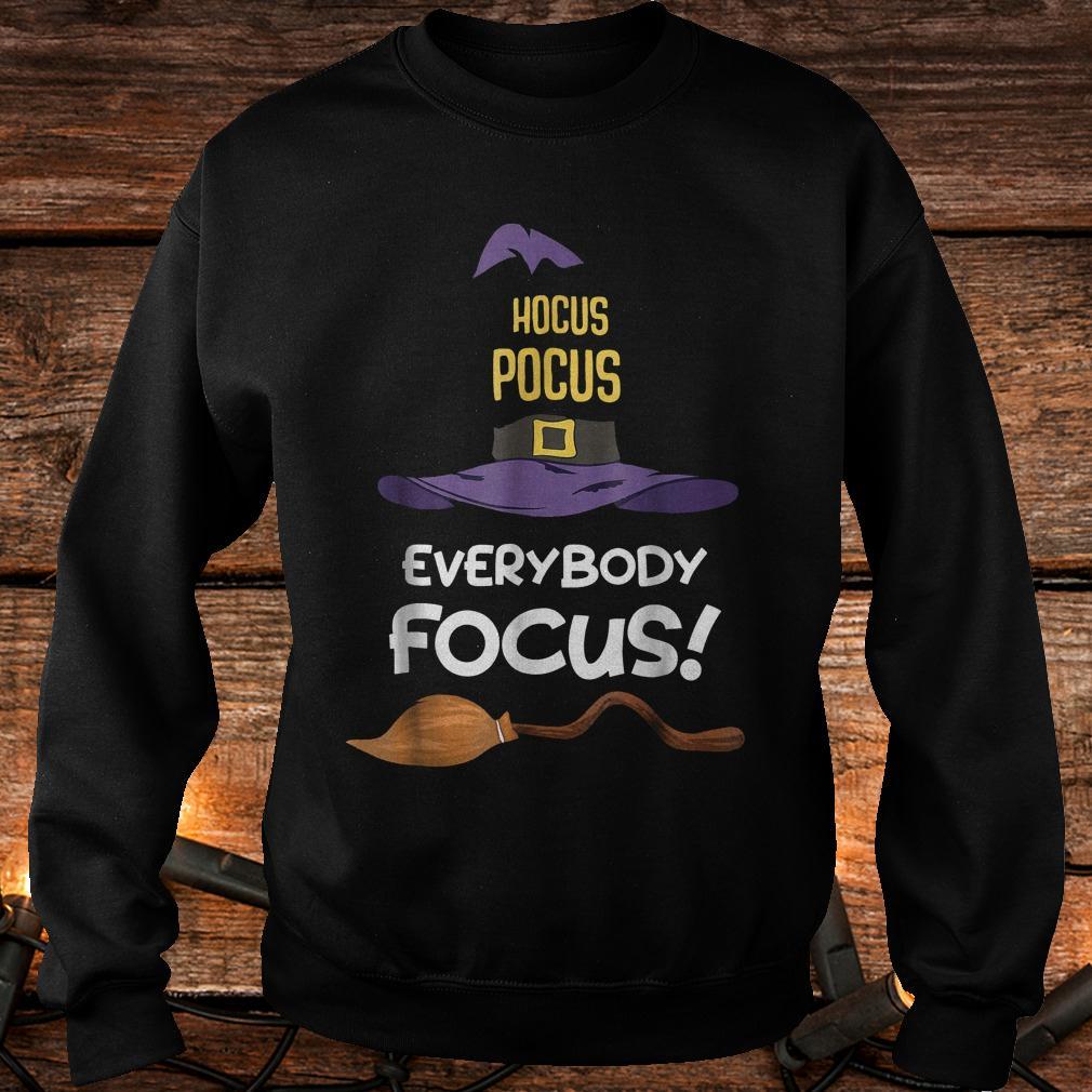 Premium Hocus Pocus everybody focus Shirt Sweatshirt Unisex