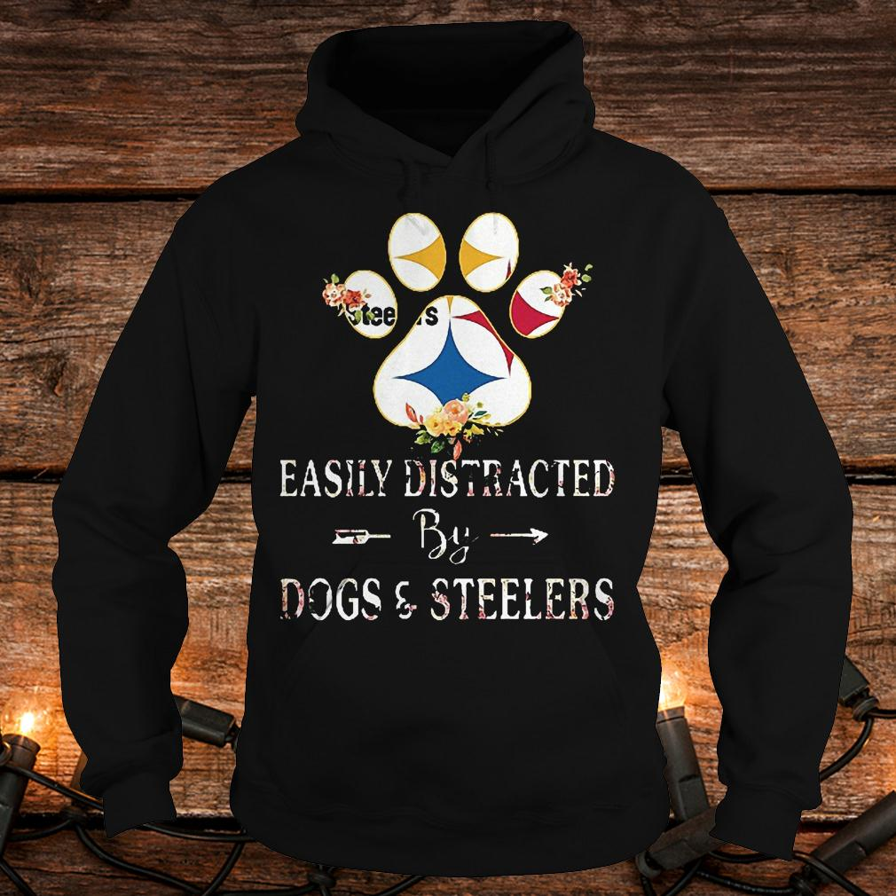 Premium Paw bear easily distracted by dogs and Steelers Shirt Hoodie