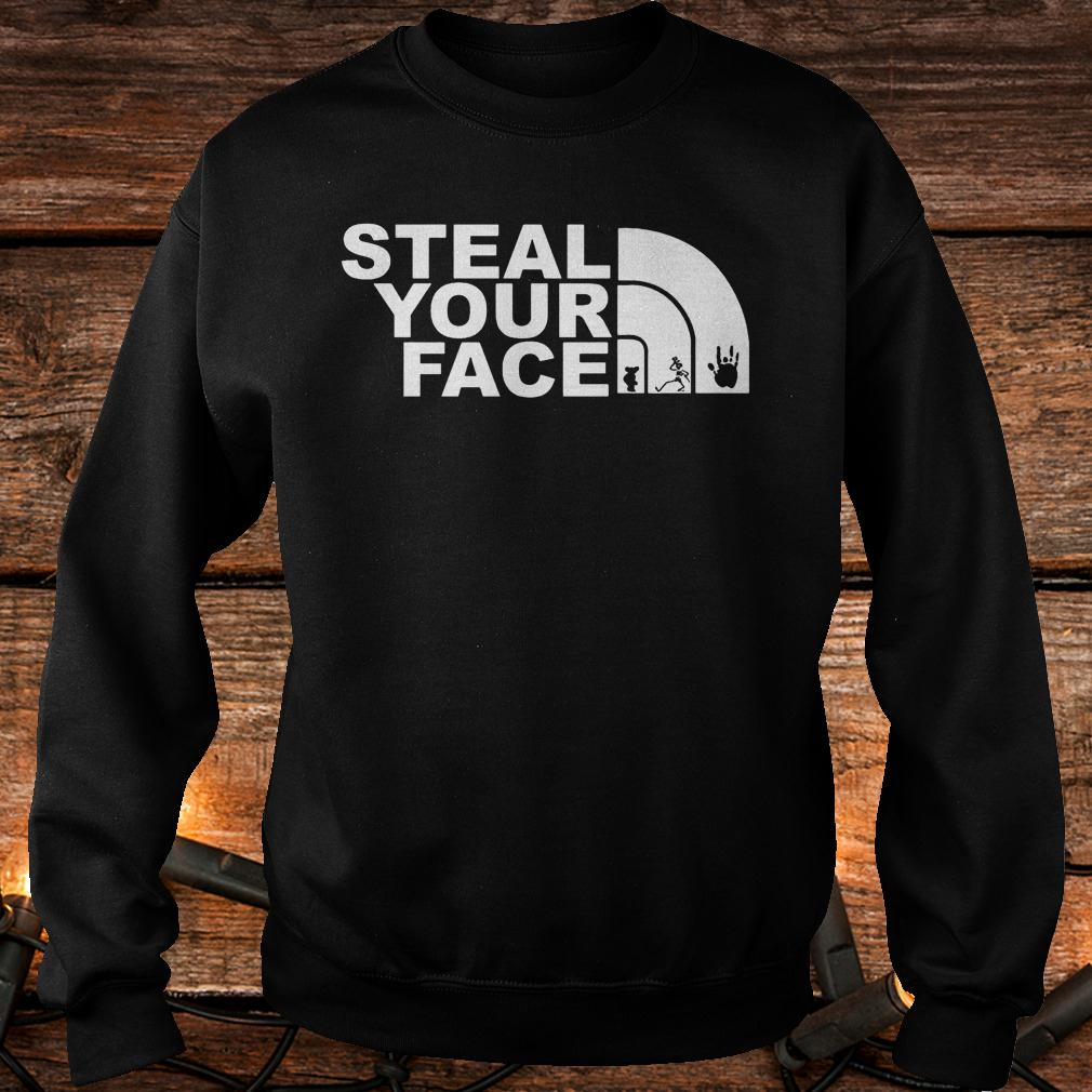 Premium Steal your face Shirt Sweatshirt Unisex