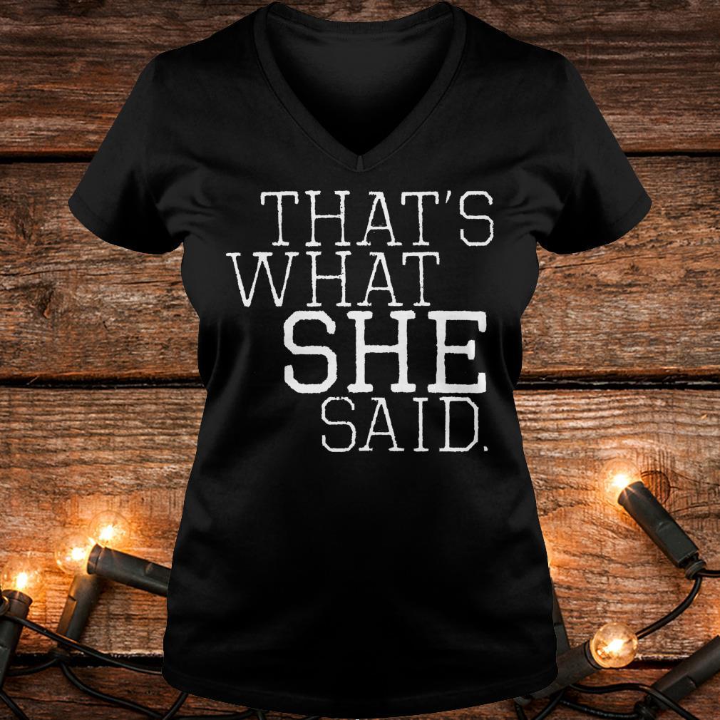 That's what she said Shirt Ladies V-Neck