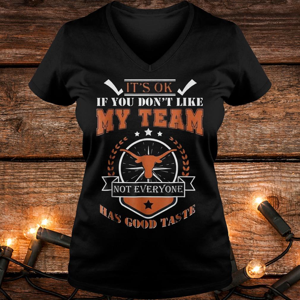 The Best It's ok if you don't like my team not everyone has good taste Shirt Ladies V-Neck