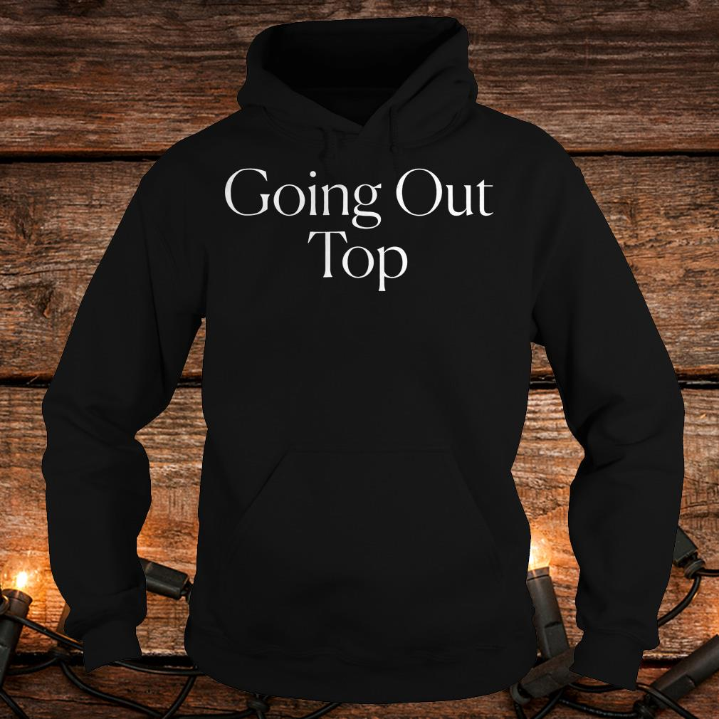 The cut going out top Shirt Hoodie