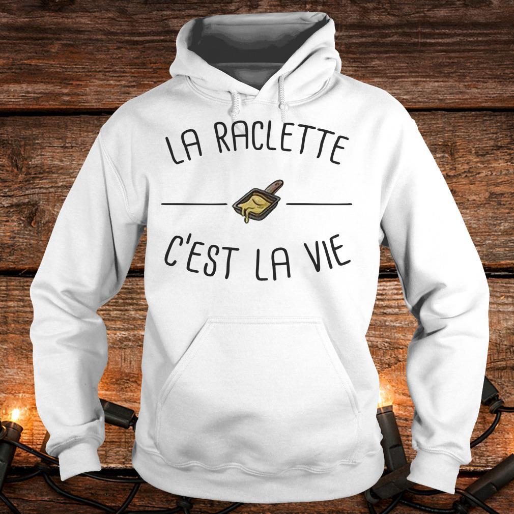 Funny La raclette C'est la vie shirt Hoodie