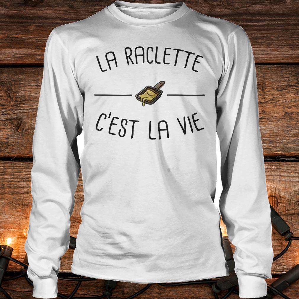 Funny La raclette C'est la vie shirt Longsleeve Tee Unisex