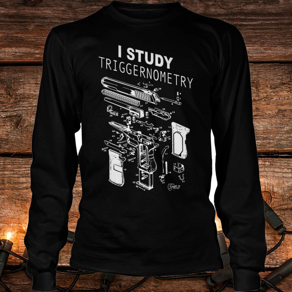 Hot I Study Triggernometry shirt Longsleeve Tee Unisex