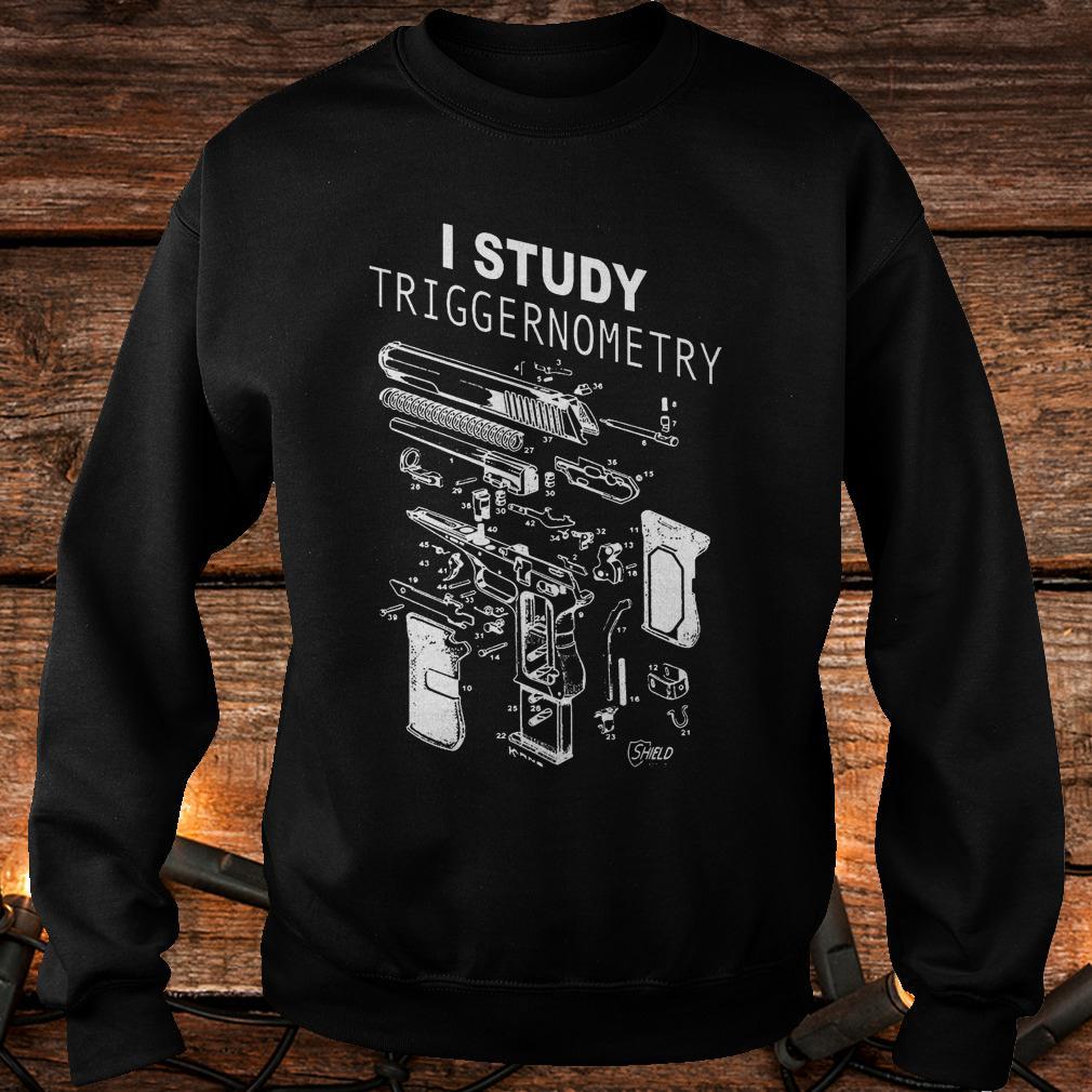 Hot I Study Triggernometry shirt Sweatshirt Unisex