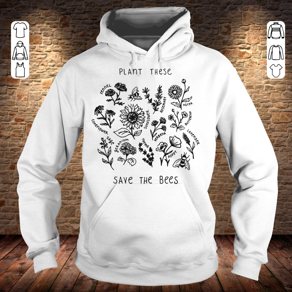 Nice The bees Plant these save shirt sweater Hoodie