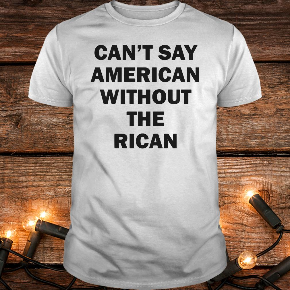 Official Can't say American without the rican John Leguizamo shirt Classic Guys / Unisex Tee
