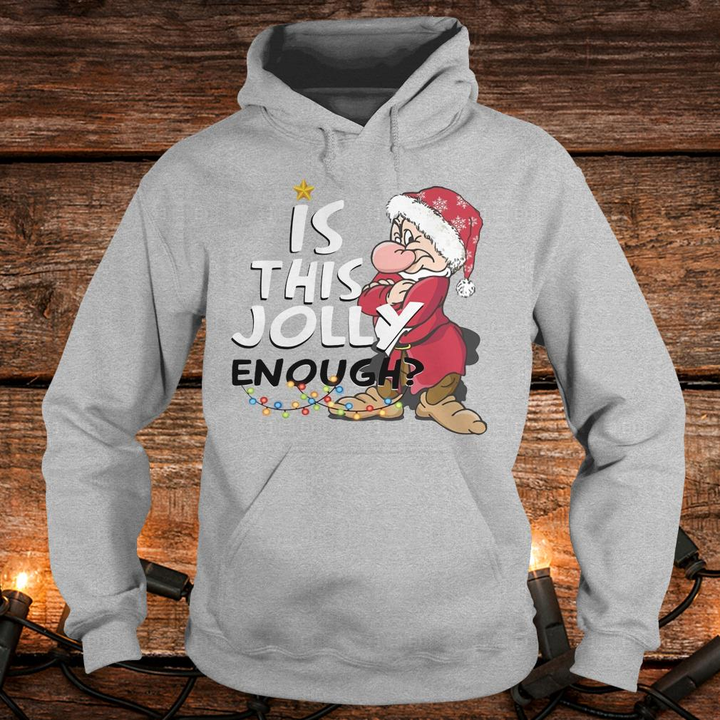 Official Is this jolly enough shirt Hoodie