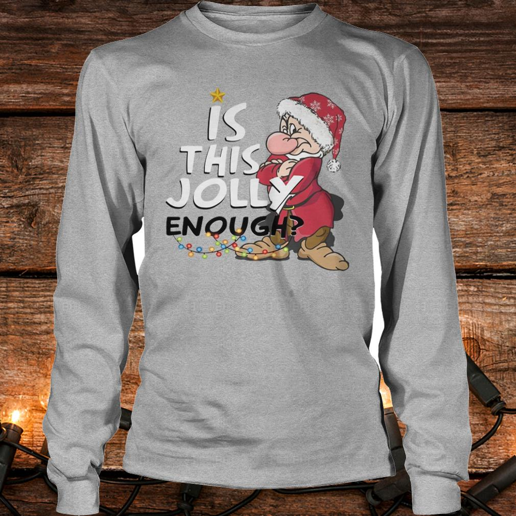 Official Is this jolly enough shirt Longsleeve Tee Unisex