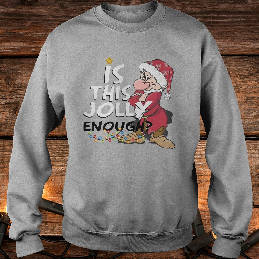 Official Is this jolly enough shirt