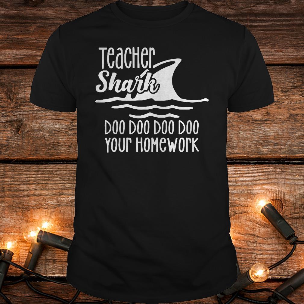 Official Teacher shark doo doo doo your homework Shirt Classic Guys / Unisex Tee