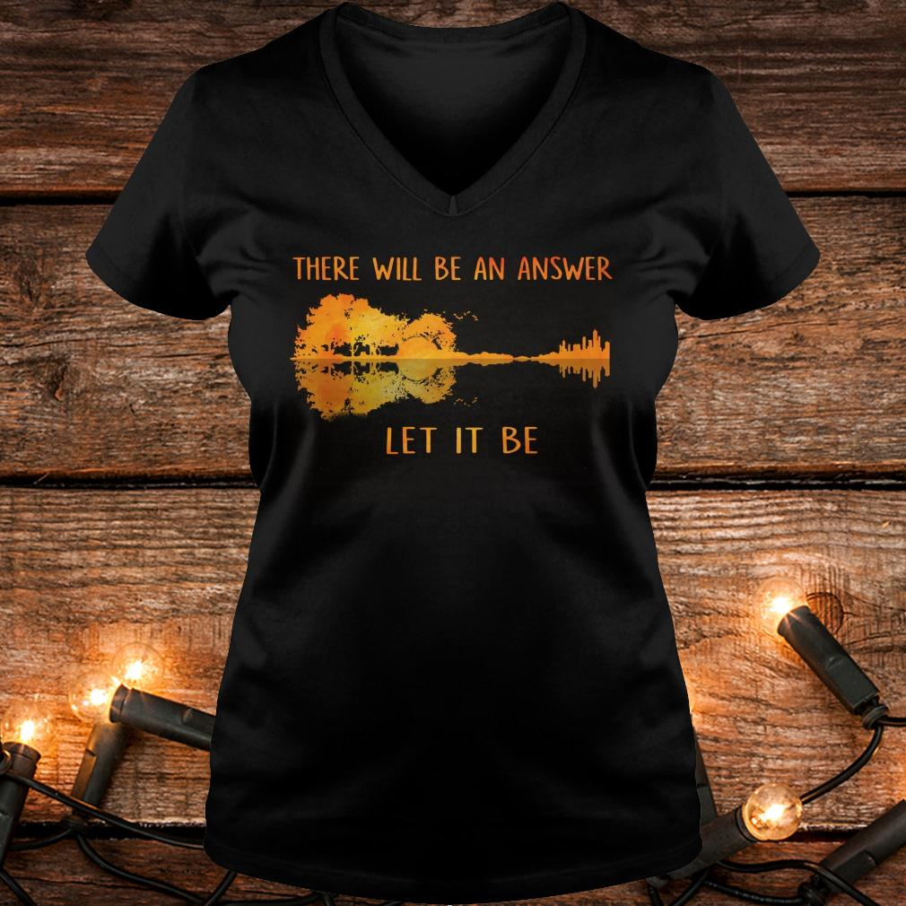 Original There will be an answer let it be guitar lake shadow shirt Ladies V-Neck
