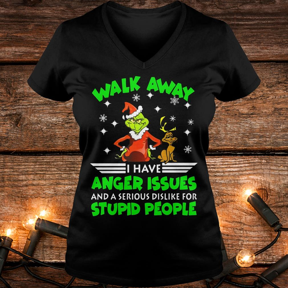 Premium Grinch Walk Away I Have Anger Issues And A Serious Dislike For Stupid People Shirt Ladies V-Neck