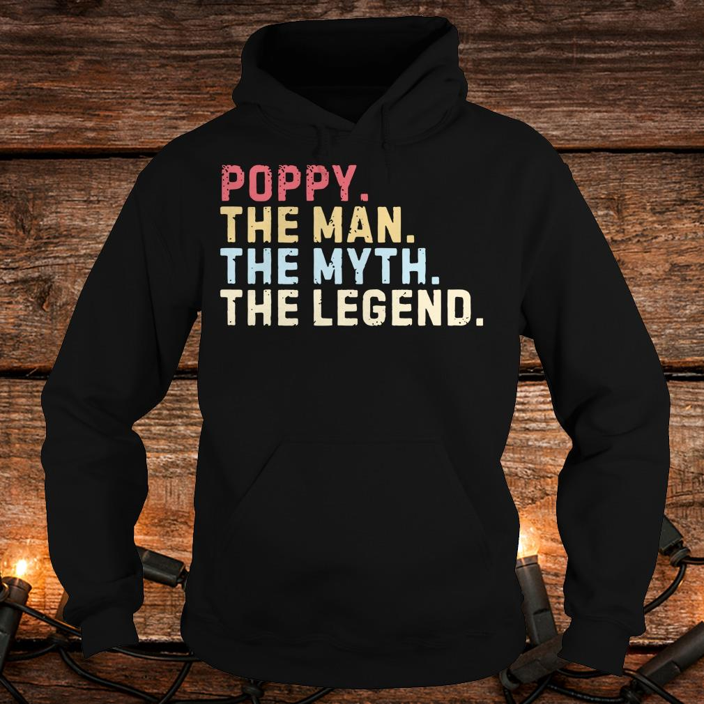 Premium Poppy The Man The Myth The Legend shirt Hoodie
