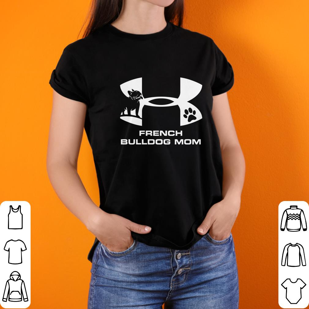 Top Under Armour French Bulldog Mom shirt