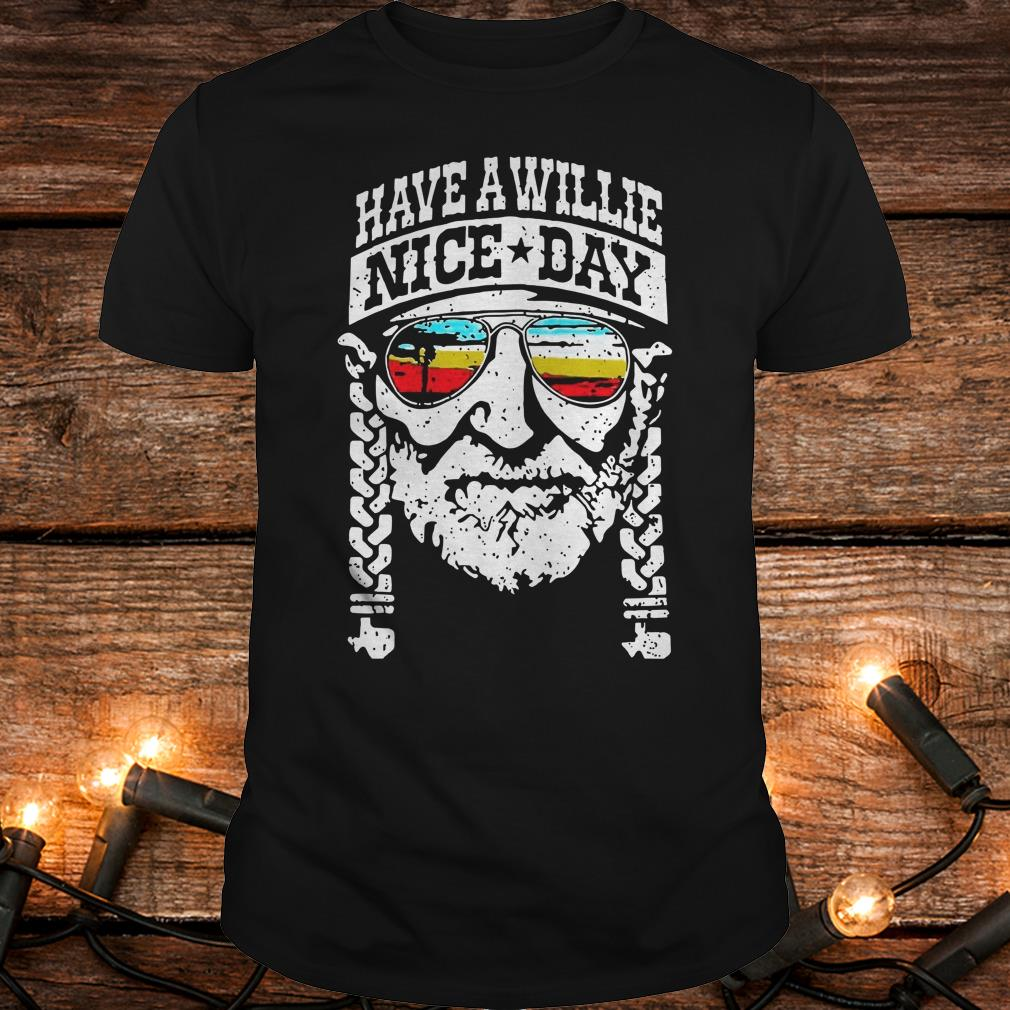 Top Willie Nelson have a willie nice day shirt