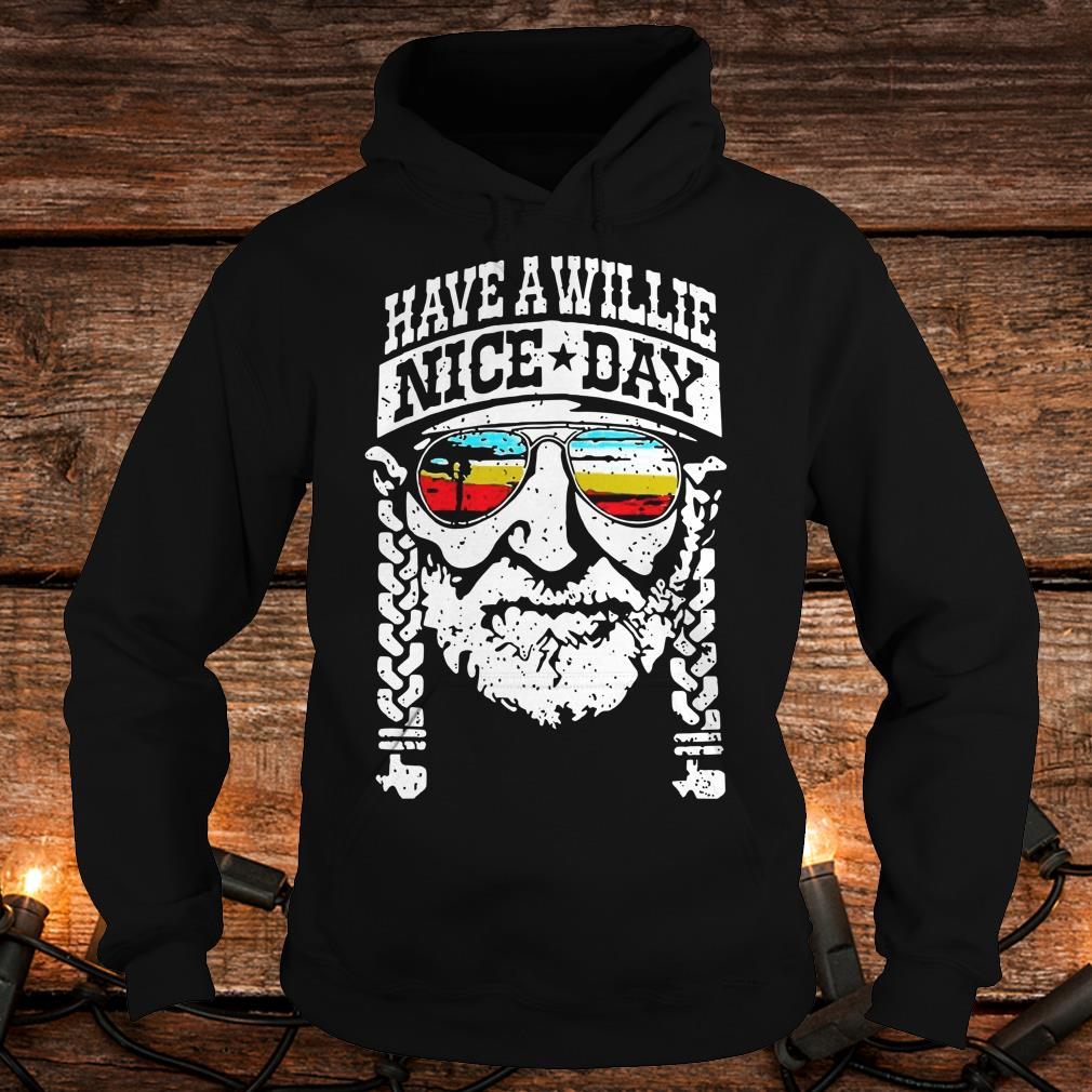 Top Willie Nelson have a willie nice day shirt Hoodie