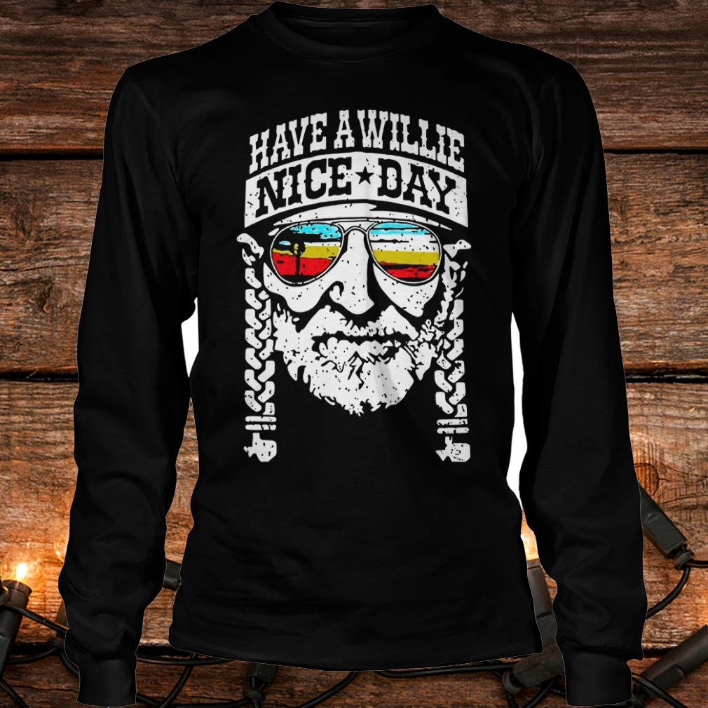 Top Willie Nelson have a willie nice day shirt Longsleeve Tee Unisex