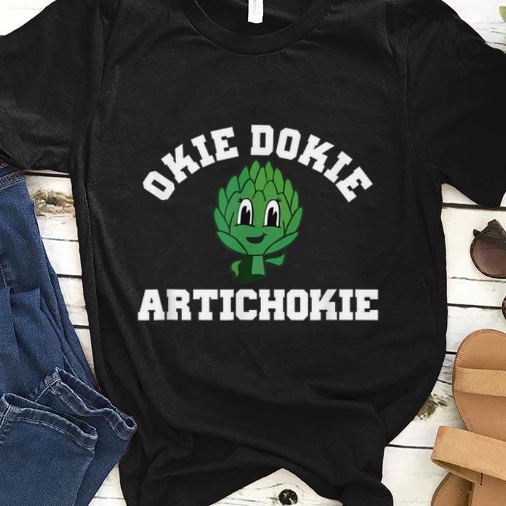 Nice Okie Dokie Artichokie Healthy Lifestyle Shirt 1 1.jpg
