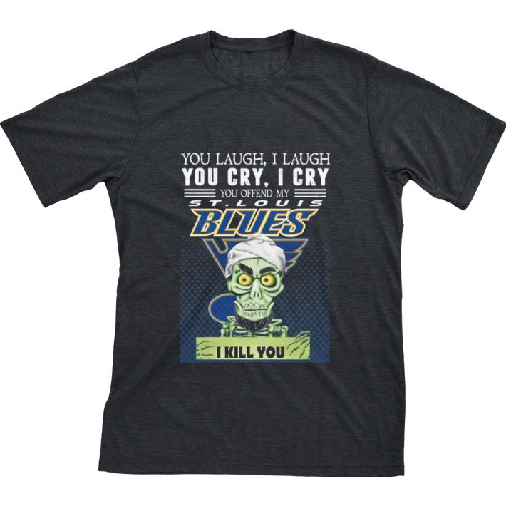 Official Jeff Dunham you laugh i laugh you offend my St. Louis Blues i kill you shirt