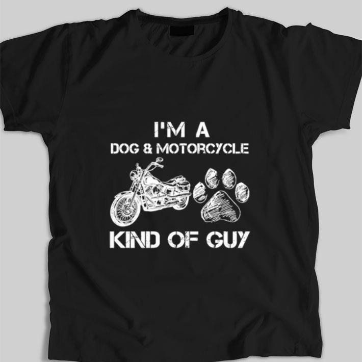 Funny I'm a dog & Motorcycle Kind Of Guy shirt