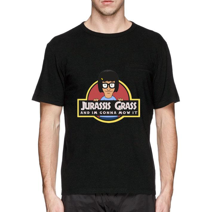 Official Bob's Burgers Jurassis Grass and im gonna Mow it shirt