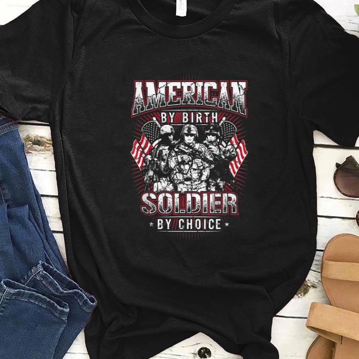 Awesome American By Birth Soldier By Choice Shirt 1 1.jpg