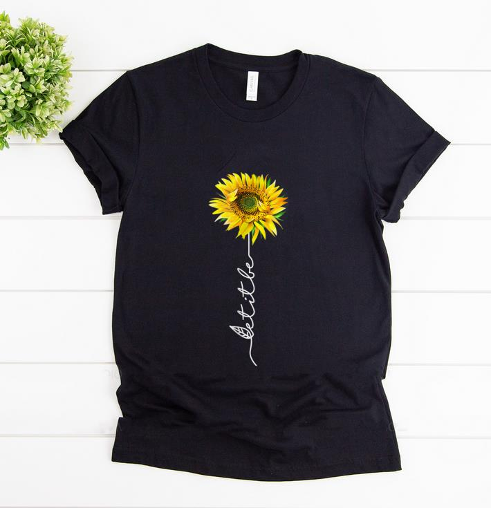 Awesome Let It Be Sunflower Shirt 1 2 1.jpg